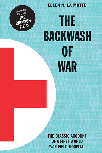 The backwash of war, Ellen N. La Motte