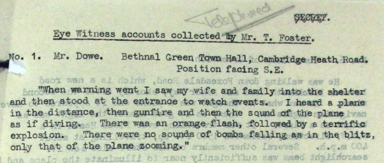 A brief account of the flying bomb, as seen from Bethnal Green Town Hall. Catalogue reference: HO 192/492, eyewitness accounts collected by T Foster.