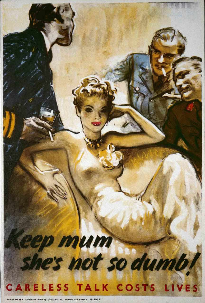 'Keep mum, she's not so dumb!' - Second World War propaganda poster. Catalogue Reference: INF 13/217.