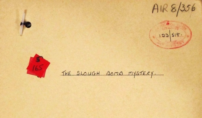 The Slough Bomb Mystery. Catalogue reference AIR 8/356