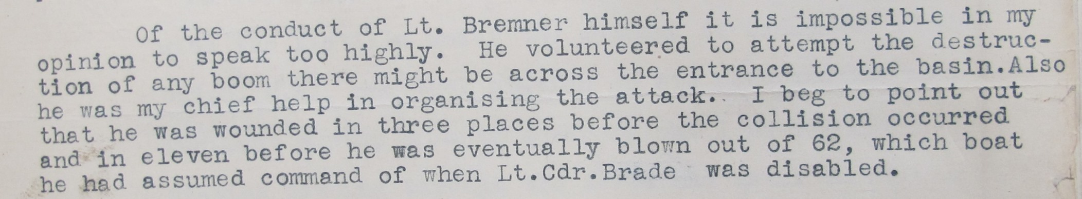Report on the action focused on a man called Bremner, who 'volunteered to attempt the destruction of any boom there might be across the entrance to the basin'.