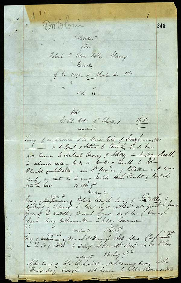 (http://discovery.nationalarchives.gov.uk/details/r/C5584035) 1860s Transcript of the destroyed Charles I's Irish Patent rolls (1633) and draft publication dated 9 February 1864