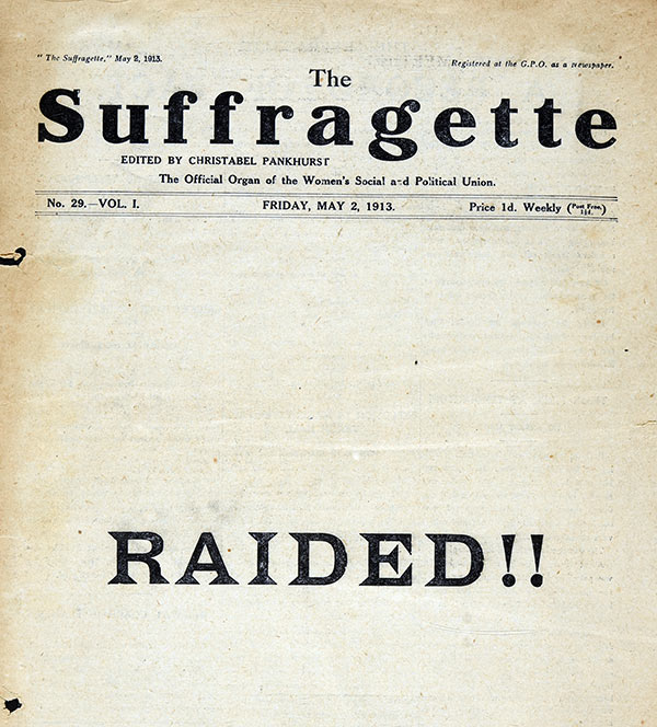 Front cover of 'The Suffragette' from Friday 2 May 1913, after a raid on Lincolns Inn House. Reference: ASSI 52/212.