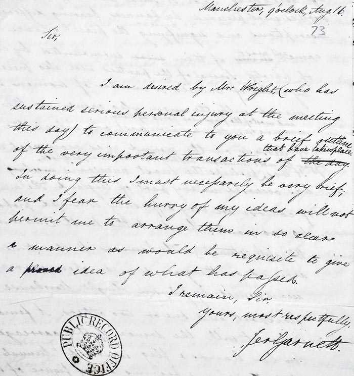 An account of events by Jeremiah Garnett, a journalist with Wheeler's Manchester Chronicle. Garnett had been on the hustings with Hunt and forwarded this hastily written account to the Home Office at 9pm on 16 August.