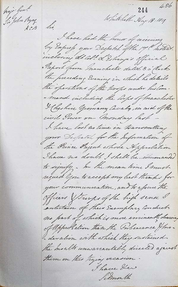 """Lord Sidmouth's letter of thanks for Lt-Col L'Estrange's report of events and praising the """"forbearance and moderation"""" of the soldiers at Manchester. HO 41/4. Letter from Lord Sidmouth, Home Secretary, to Maj-Gen Sir John Byng, General Officer Commanding Eastern District."""