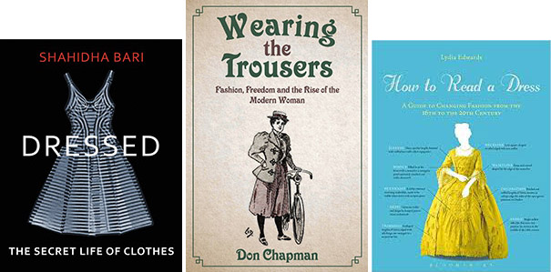 Book cover images for Dressed, How to Read a Dress, and Wearing the Trousers.