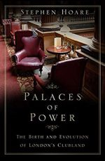 Front cover image of Palaces of Power by author Stephen Hoare, showing a typical lounge area of a St James gentleman's club.