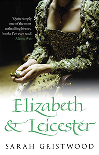 Book cover image of Elizabeth and Leicester by author Sarah Gristwood.