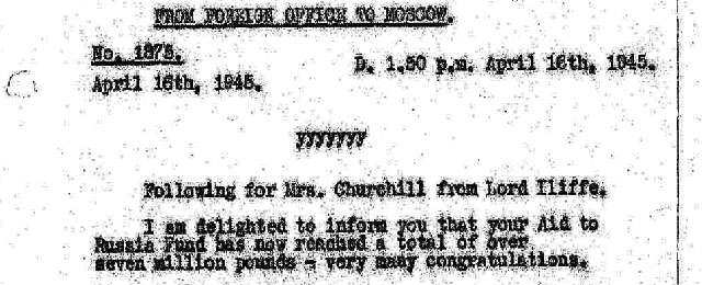 Foreign Office telegram to Moscow No. 1875: Lord Iliffe to Mrs Churchill - Aid to Russia Fund has now reached over seven million pounds, 16 April 1945.