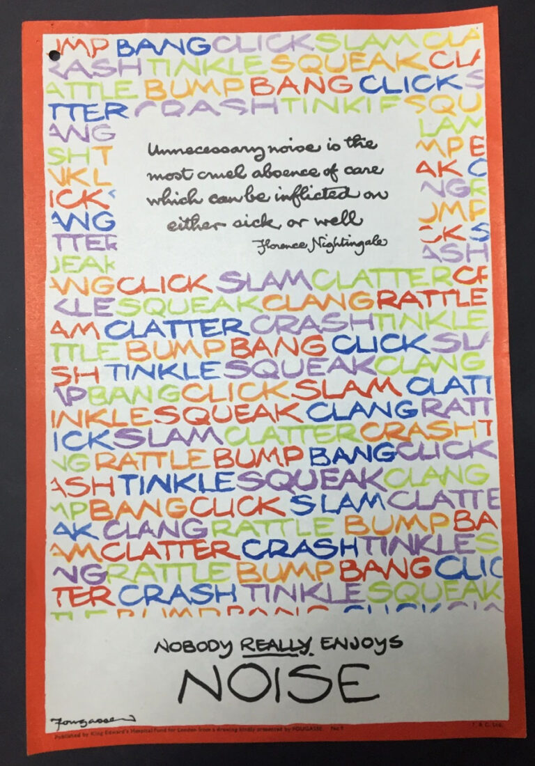 An anti-noise publicity poster by Fougasse, featuring multi-coloured onomatopoeia words, such as 'bang', 'clatter', 'crash', 'rattle', 'squeak', 'slam', 'crash', 'tinkle' . In the centre of the words is a quote from Florence Nightingale 'Unnecessary noise is the most cruel absence of care which can be inflicted on either sick or well'. At the bottom of the page is the tagline 'Nobody really enjoys noise'. The poster is found in file MH 146/44.
