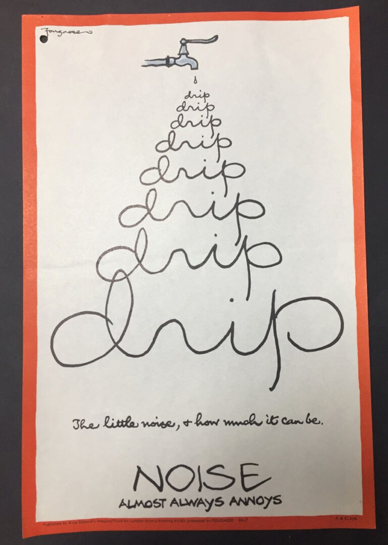 An anti-noise publicity poster by Fougasse, with an illustration of a tap, and the word 'drip' repeated underneath, getting larger the further down the page. Underneath the illustration are the words 'The little noise, & how much it can be' as well as the tagline 'Noise. Almost always annoys', found in file MH 146/44.