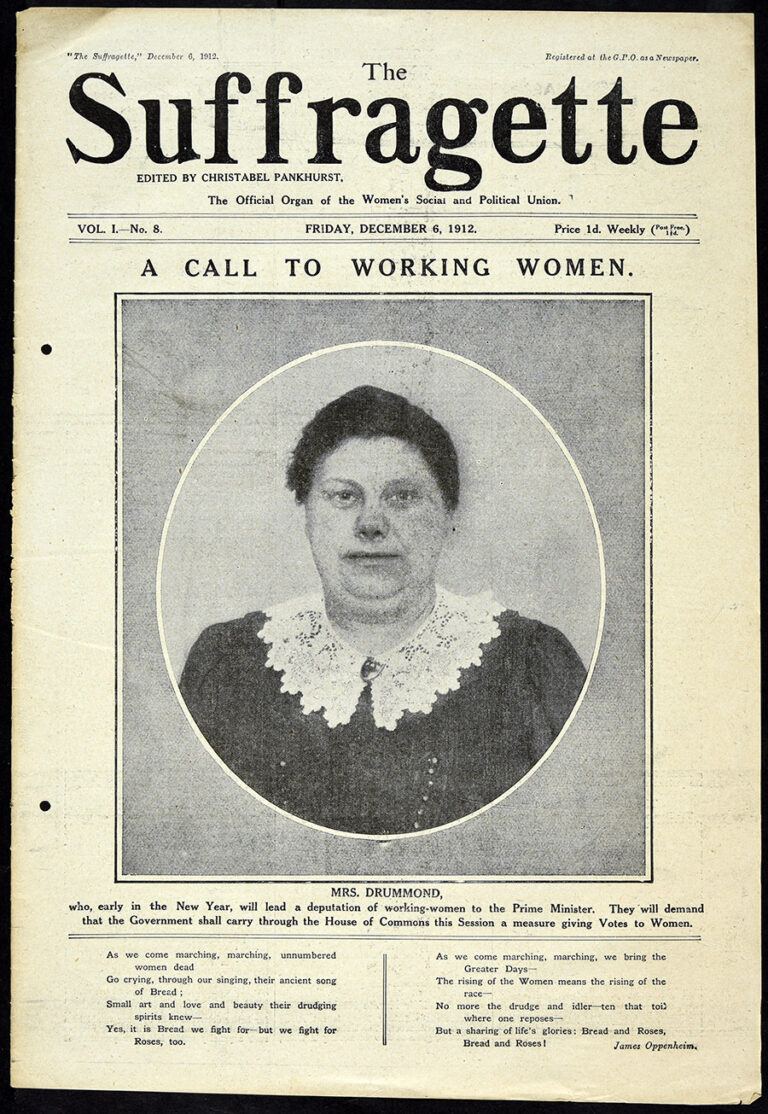The front cover of The Suffragette magazine date Friday December 6 1912. The headline reads A Call to Working Women and there's a photograph of someone named Mrs Drummond 'who, early in the New Year, will lead a deputation of working women to the Prime Minister. They will demand that the Government shall carry through the House of Commons this Session a measure giving votes to Women'.
