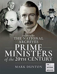 Front cover of the book Images of the National Archives - Prime Ministers of the Twentieth Century by Mark Dunton.