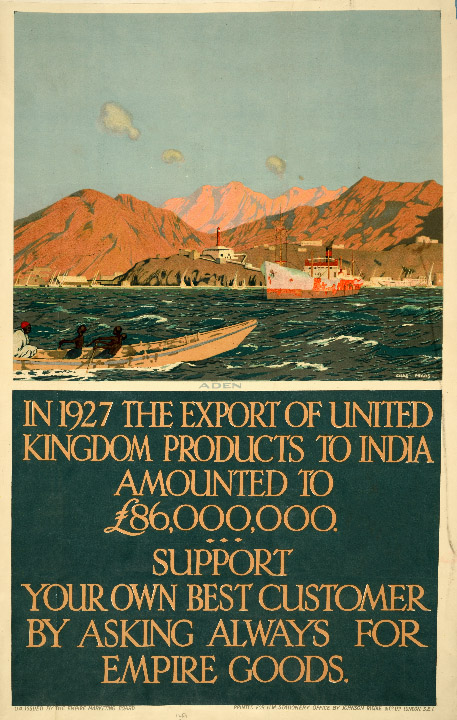 Empire Marketing Board 1927-1933 poster, featuring Aden. The wording reads 'In 1927 the export of United Kingdom products to India amounted to 86 million pounds. Support your own best customer by asking always for empire goods'.