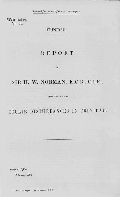 Front cover page of the Report of Sir H W Norman, KCB, CIE, upon the recent Coolie Disturbances in Trinidad.